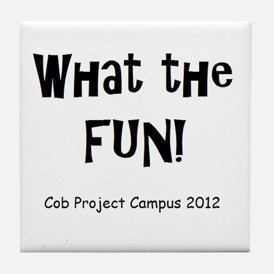 What Fun Tile Coaster
