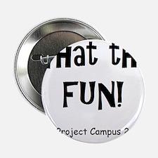 """What Fun 2.25"""" Button"""