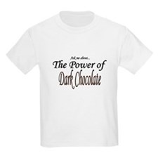 """""""Ask Me About the Power of Dark Chocolate"""" Kids T-"""