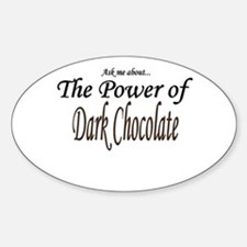 """""""Ask Me About the Power of Dark Chocolate"""" Decal"""