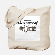 """""""Ask Me About the Power of Dark Chocolate"""" Tote Ba"""