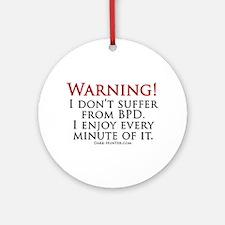 Warning BPD Ornament (Round)