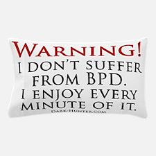 Warning BPD Pillow Case