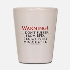 Warning BPD Shot Glass