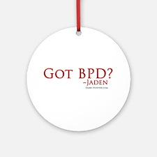 Got BPD? Ornament (Round)