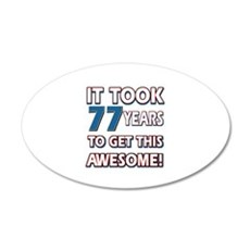 77 Year Old birthday gift ideas 20x12 Oval Wall De