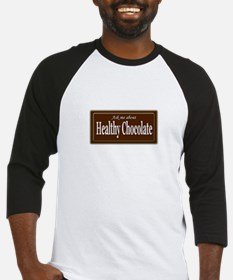 """""""Ask Me About Healthy Chocolate"""" Baseball Jersey"""