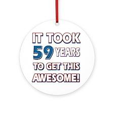 59 Year Old birthday gift ideas Ornament (Round)