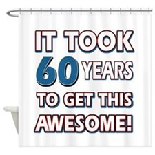 60 Year Old birthday gift ideas Shower Curtain