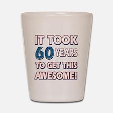 60 Year Old birthday gift ideas Shot Glass
