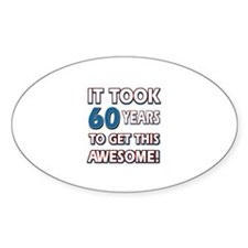 60 Year Old birthday gift ideas Decal