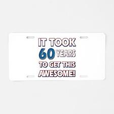 60 Year Old birthday gift ideas Aluminum License P