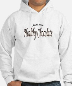 """Ask Me About Healthy Chocolate"" Hoodie"