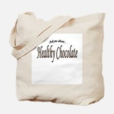 """""""Ask Me About Healthy Chocolate"""" Tote Bag"""