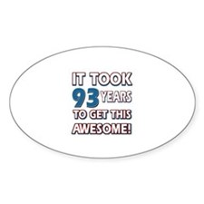 93 Year Old birthday gift ideas Decal