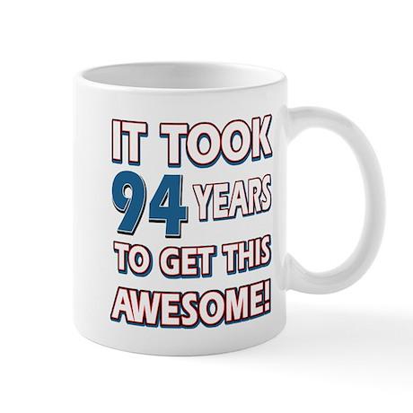 94 Year Old birthday gift ideas Mug