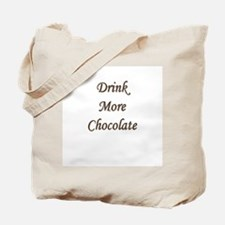 """""""Drink More Chocolate"""" Tote Bag"""