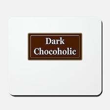 """""""Dark Chocoholic"""" Mousepad"""