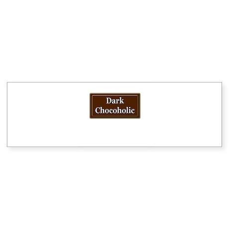 """""""Dark Chocoholic"""" Bumper Sticker"""