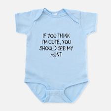 You think Im cute - Aunt Infant Bodysuit