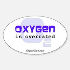 Oxygen is Overrated Oval Decal