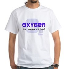 Oxygen is Overrated Shirt