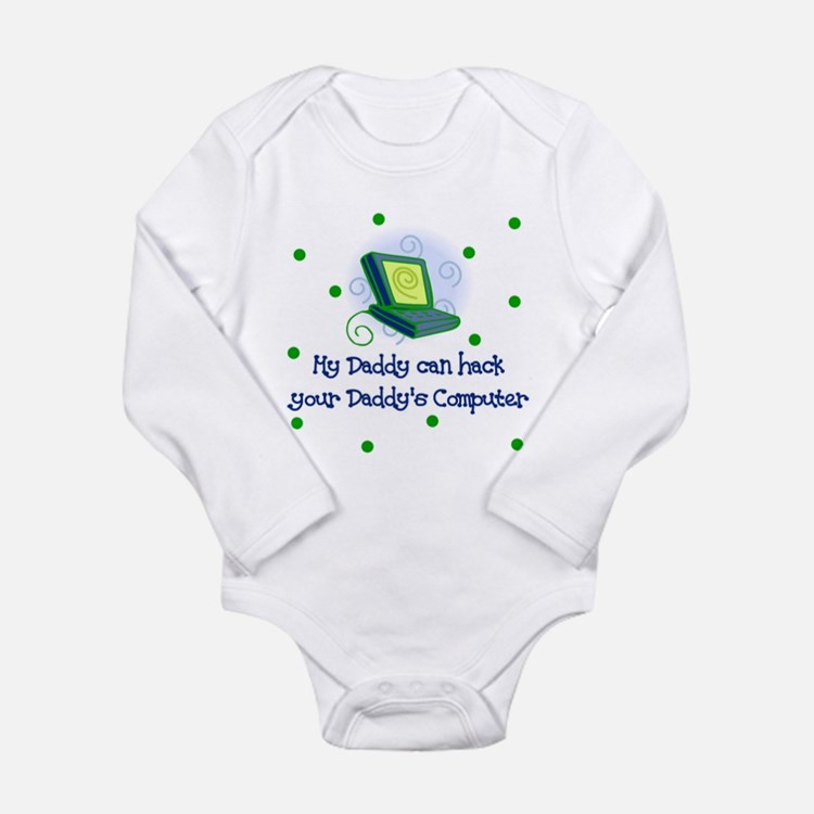Daddy can hack your Daddy's Computer Baby Bodysuit