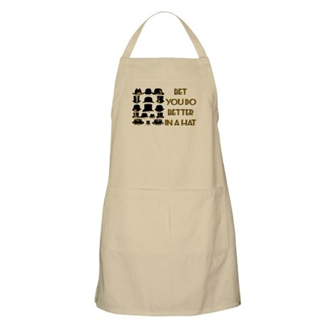 bet you do better in a hat Apron