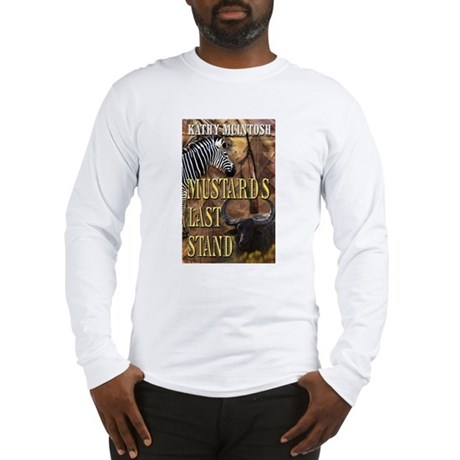 Mustards Last Stand Long Sleeve T-Shirt