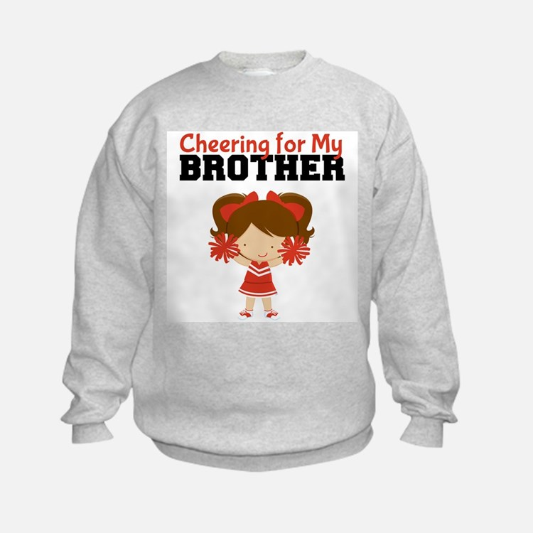 Cheering for My Brother Sweatshirt