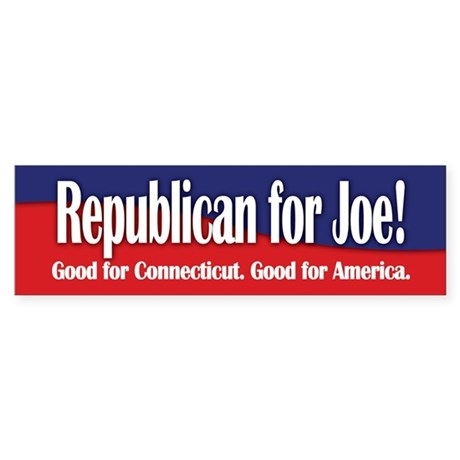 Republican for Joe (Lieberman) Bumper Sticker