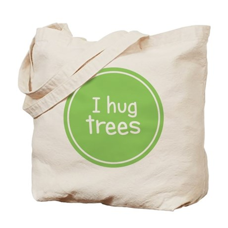I Hug Trees Tote Bag