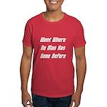 Went Where No Man Has Gone Before Dark T-Shirt