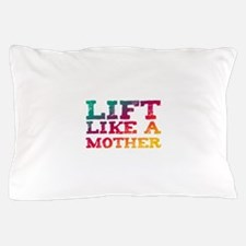 Lift Like a Mother Pillow Case