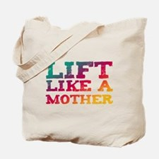 Lift Like a Mother Tote Bag