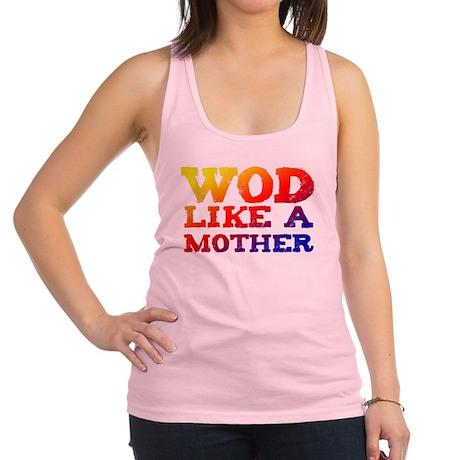 WOD Like a Mother Racerback Tank Top