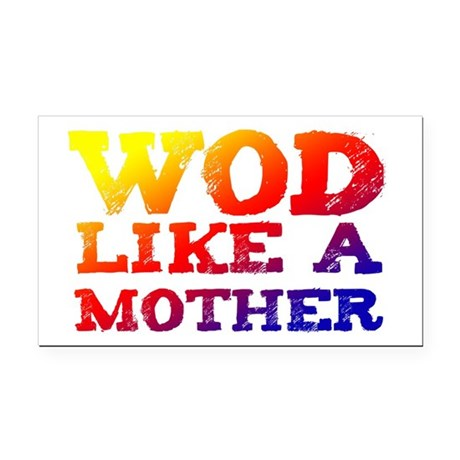 WOD Like a Mother Rectangle Car Magnet