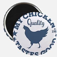My Chicken Tastes Good Magnet