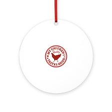 My Chicken Tastes Good Ornament (Round)