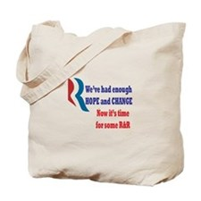 Enough Hope & Change, it's time for some R&R Tote