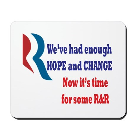 Enough Hope & Change, it's time for some R&R Mouse