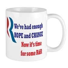 Enough Hope & Change, it's time for some R&R Mug