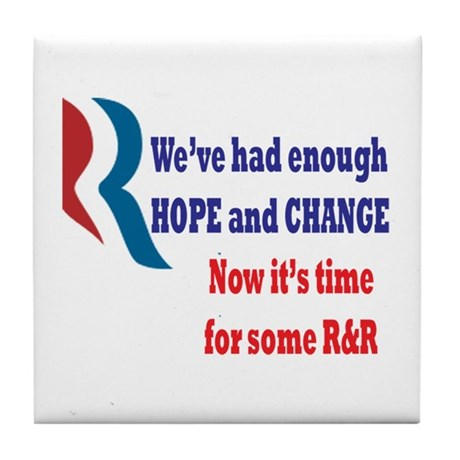 Enough Hope & Change, it's time for some R&R Tile
