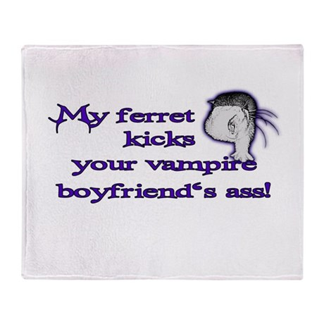 My Ferret Beats Your Boyfriend Throw Blanket