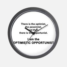 I am the OPTIMISTIC OPPORTUNIST Wall Clock
