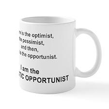I am the OPTIMISTIC OPPORTUNIST Mug