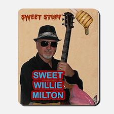 Sweet Willie Milton Poster Mousepad