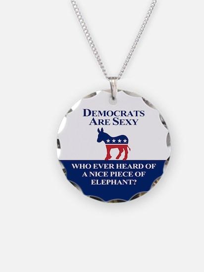 Democrats Are Sexy Necklace