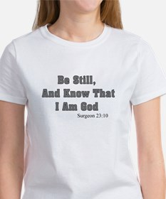 Be still know that I am god Surgeon.PNG Tee