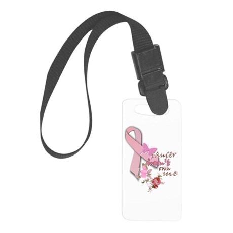 cancer DOESN'T own me: Small Luggage Tag